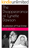 The Disappearance of Lynette Dawson: A collection of True Crime
