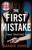 The First Mistake: A gripping psychological thriller about trust and lies from the author of The Other Woman