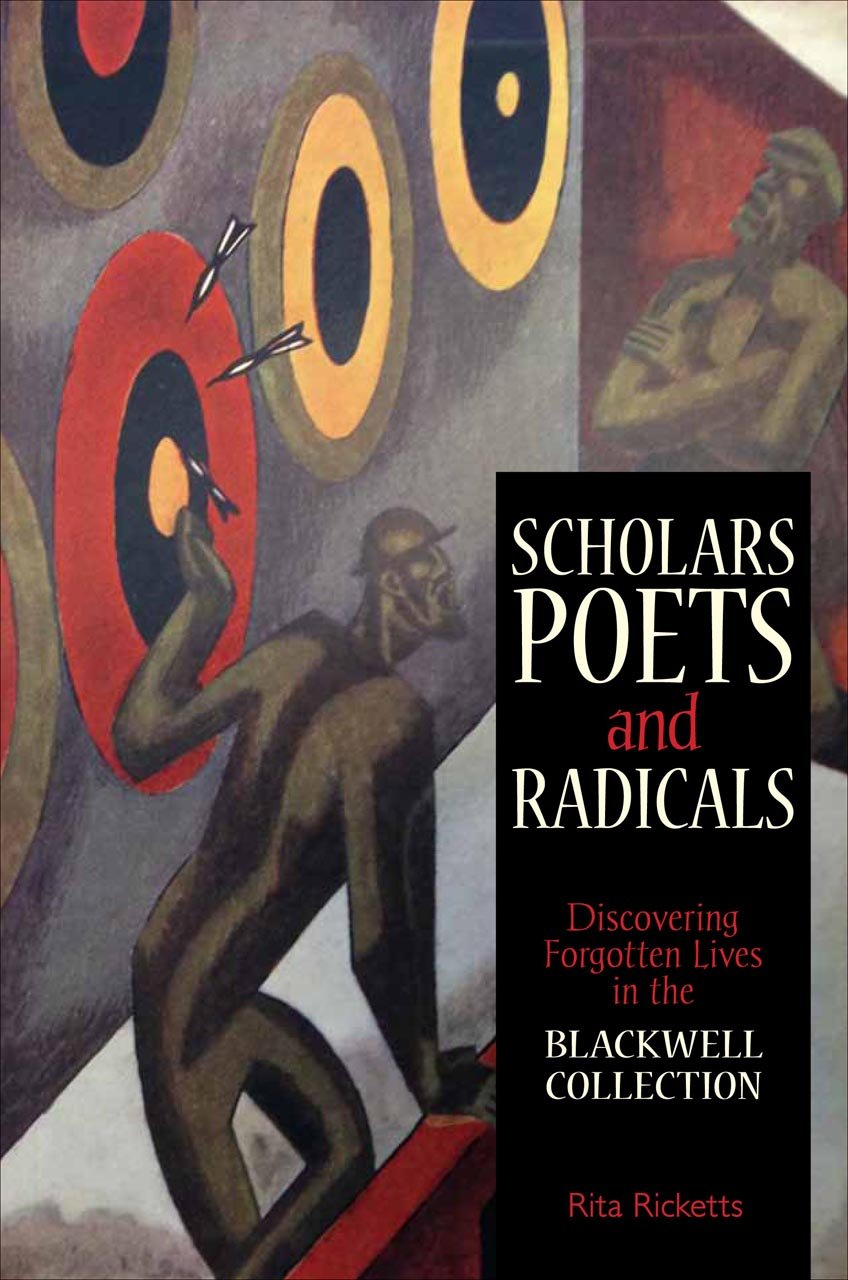 Read Online Scholars, Poets and Radicals: Discovering Forgotten Lives in the Blackwell Collection pdf