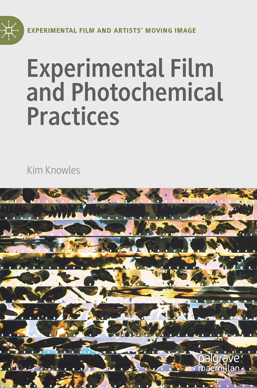 Experimental Film and Photochemical Practices (Experimental Film and Artists' Moving Image) : Knowles, Kim: Amazon.es: Libros