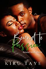 Bound To Passion (Bound Series Book 3) Kindle Edition