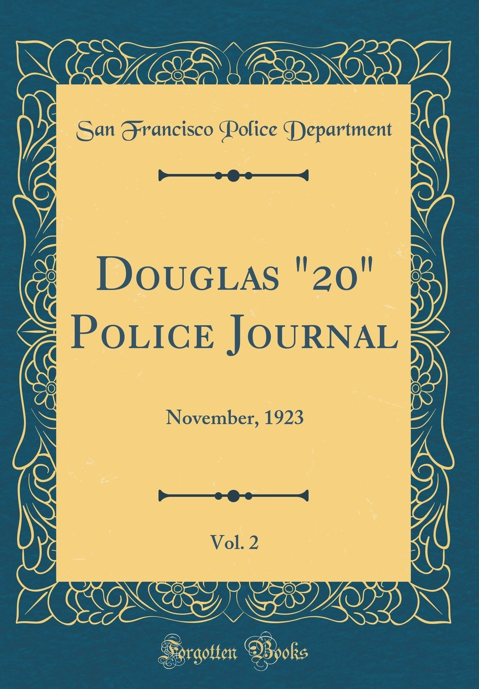 "Read Online Douglas ""20"" Police Journal, Vol. 2: November, 1923 (Classic Reprint) ebook"