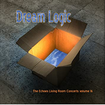 living room concerts. Dream Logic  The Echoes Living Room Concerts Volume 16 Various Artists