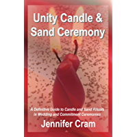 Unity Candle and Sand Ceremony: A Definitive Guide to the Creative Use of Candle and Sand Rituals in Wedding and…
