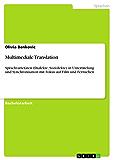 Multimediale Translation: Sprachvarietäten (Dialekte, Soziolekte) in Untertitelung und Synchronisation mit Fokus auf Film und Fernsehen