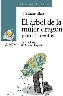 El árbol de la mujer dragón y otros cuentos (Literatura Infantil (6-11