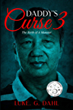 Daddy's Curse 3: The Birth of A Monster (True stories of child slavery survivors)