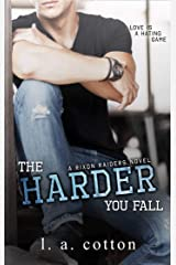 The Harder You Fall: A Friends-to Lovers Romance (Rixon Raiders Book 3) Kindle Edition