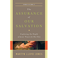 The Assurance of Our Salvation (Studies in John 17): Exploring the Depth of Jesus' Prayer for His Own book cover