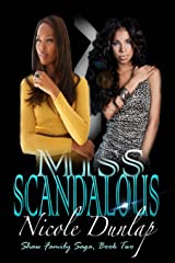 Miss Scandalous: Miss Scandalous Shaw Family Saga, Book 2 (Volume 2) Paperback