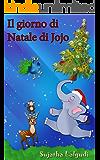 Natale: Il giorno di Natale di Jojo: Libro di Natale per ragazzi (Italian Edition),Children's Italian books,Italian Christmas book,libro di Natale per ... Libri per bambini: Jojo Series Vol. 25)