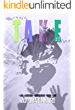Take It (The Keswick Chronicles Book 2)