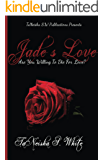 Jade's Love: Are You Willing To Die For Love?