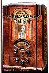 Adventures In Religion: Radio Sermons by John Graham Lake Paperback