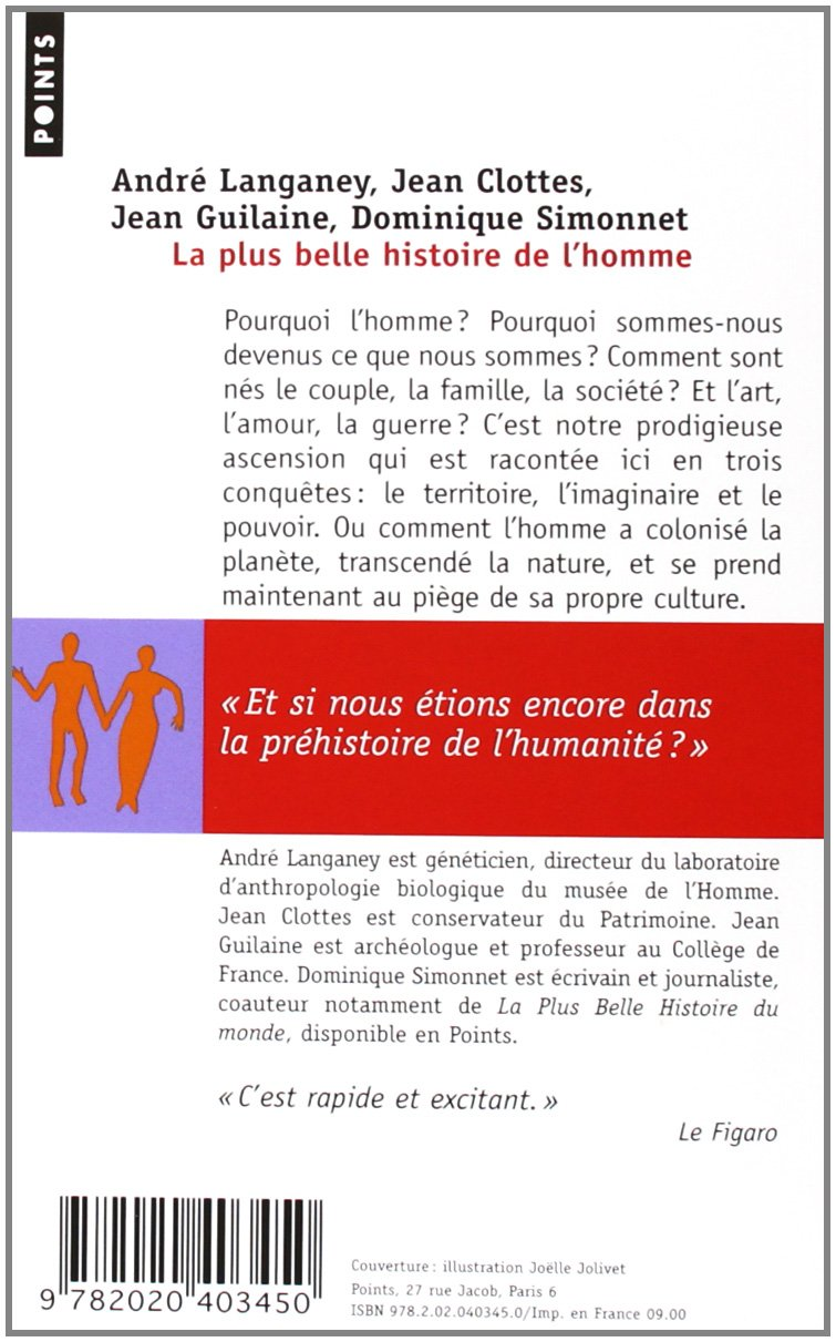 Amazon.fr - La plus belle histoire de l'homme - Jean Clottes, André  Langaney, Jean Guilaine, Dominique Simonnet - Livres