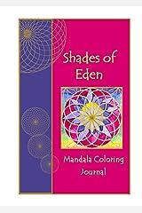 Shades of Eden: Mandala Coloring Journal Spiral-bound