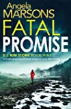 Fatal Promise: A totally gripping and heart-stopping serial killer thriller (Detective Kim Stone Crime Thriller Series) (Volume 9)