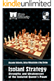 Isolani Strategy. Strengths and Weaknesses of the Isolated Queen's Pawn (English Edition)