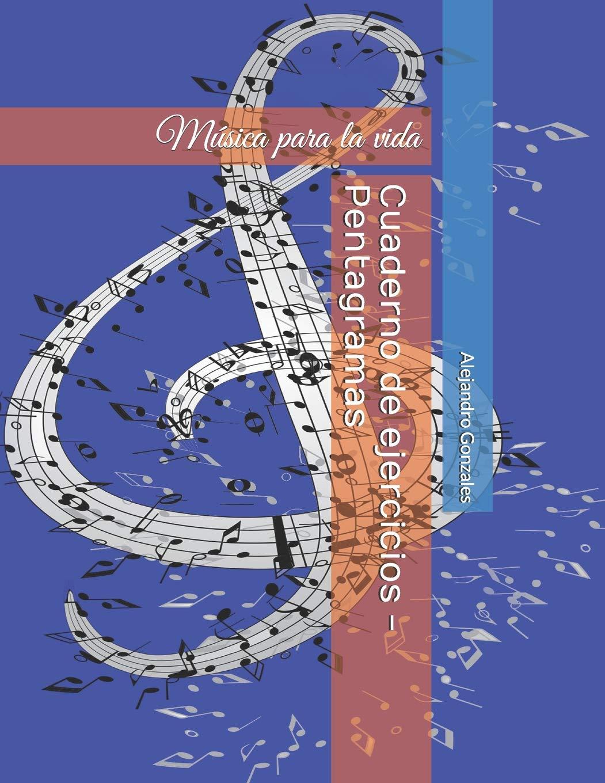 Cuaderno de ejercicios - Pentagramas: Música para la vida