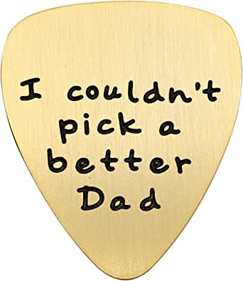 I couldn/'t have picked a better dad · Custom Guitar Pick · Custom Dad Gift