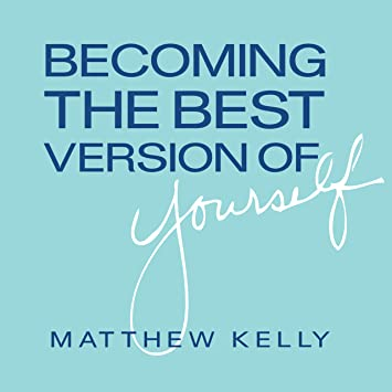 the best version of ourselves