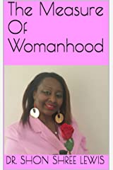 The Measure Of Womanhood Kindle Edition
