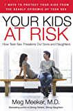 Your Kids at Risk: How Teen Sex Threatens Our Sons and Daughters