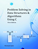 Problem Solving in Data Structures & Algorithms Using C