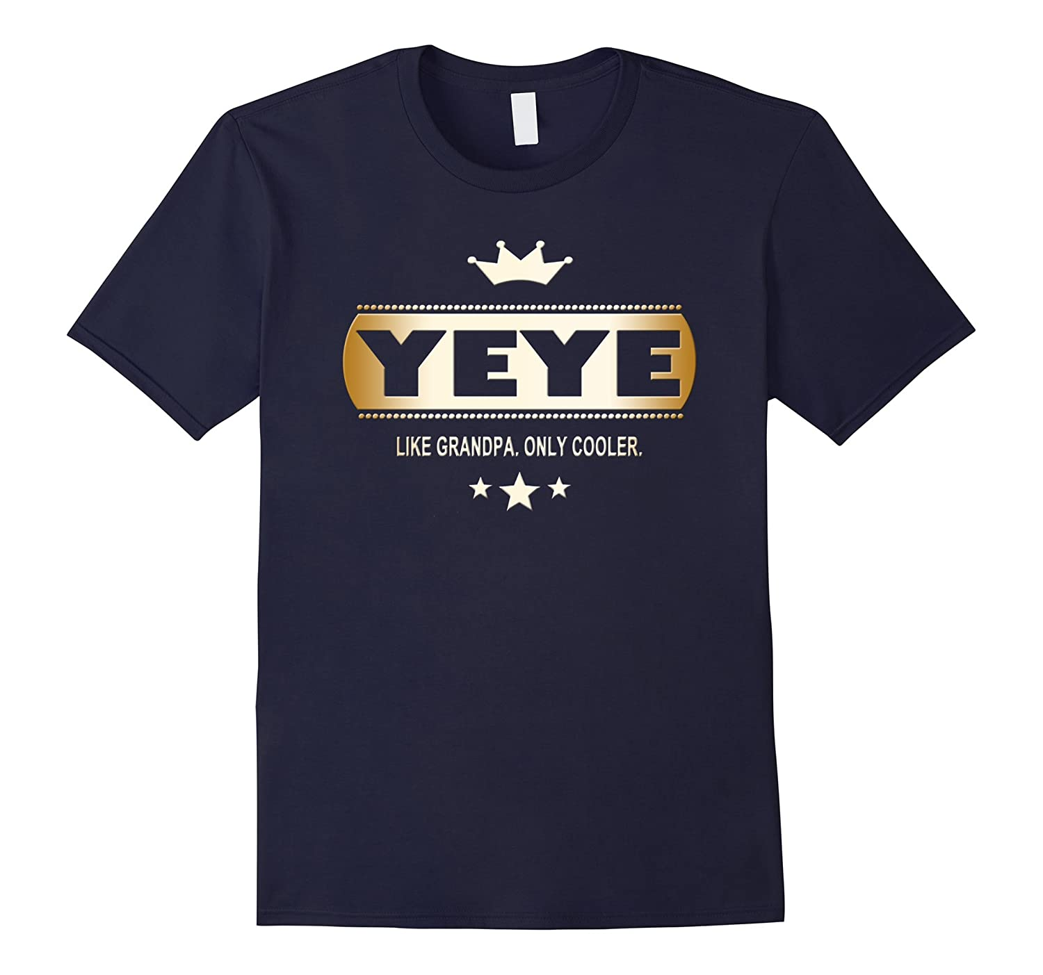 Yeye Like Grandpa Only Cooler Tee-Shirt in Mandarin Chinese-TH
