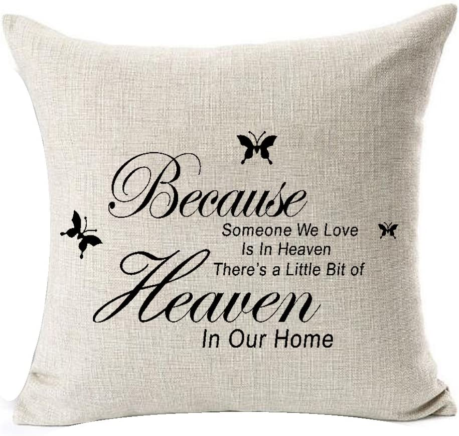 Funny Warm Inspirational Sayings Because Someone We Love Is In Heaven There's A Little Bit Of Heaven In Our Home Cotton Linen Throw Pillow Case Cushion Cover NEW Home Decorative Square 18X18 Inches