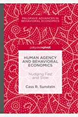 Human Agency and Behavioral Economics: Nudging Fast and Slow (Palgrave Advances in Behavioral Economics) Kindle Edition
