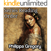 PHILIPPA GREGORY: SERIES READING ORDER: WIDEACRE BOOKS, PRINCESS FLORIZELLA CHILDREN'S BOOKS, EARTHLY JOYS BOOKS, BOLEYN BOOKS, COUSIN'S WAR BOOKS, DARKNESS BOOKS BY PHILIPPA GREGORY