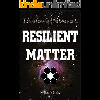 Resilient Matter