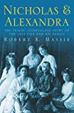 Nicholas & Alexandra (Tragic, Compelling Story of the Last Tsar and His Family)