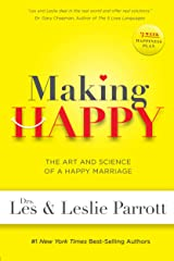 Making Happy: The Art and Science of a Happy Marriage Kindle Edition