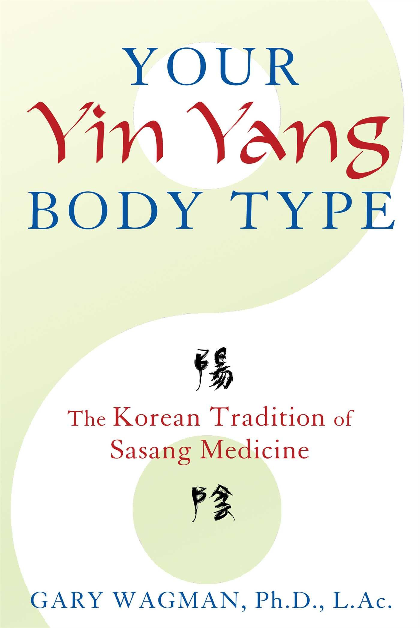 Your Yin Yang Body Type: The Korean Tradition of Sasang Medicine ...