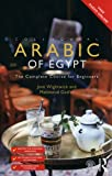 Colloquial Arabic of Egypt: The Complete Course for Beginners (Colloquial Series (Book Only))
