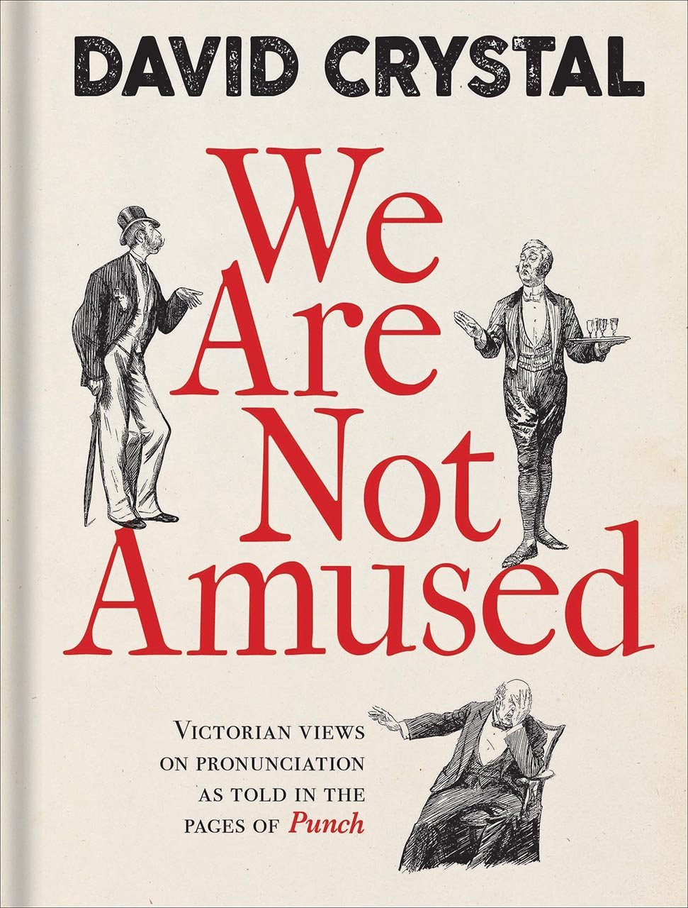 We Are Not Amused: Victorian Views on Pronunciation as Told in the Pages of Punch PDF
