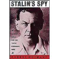 Stalin's Spy: Richard Sorge and the Tokyo Espionage Ring 2ed