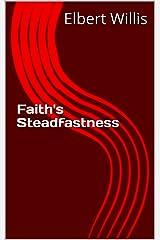 Faith's Steadfastness Kindle Edition