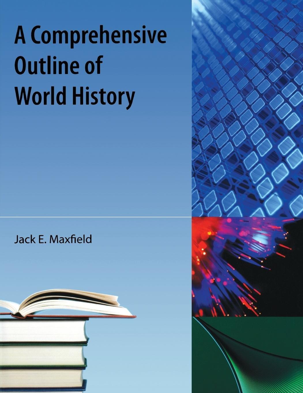 A Comprehensive Outline of World History ebook
