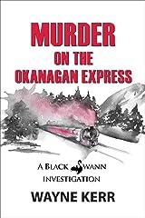 Murder on the Okanagan Express (A Black Swann Investigation Book 3) Kindle Edition