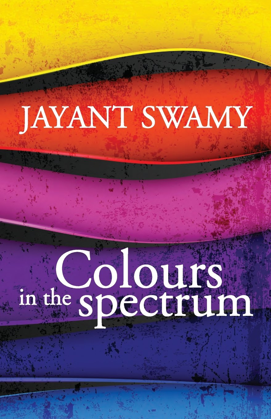 Colours In The Spectrum 9789382473633 Jayant Swamy Books Click Here For Non Harmonized