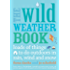 The Wild Weather Book (Going Wild)