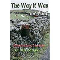 THE WAY IT WAS.. AND THAT: Recollections of Old Mayo
