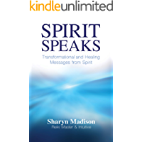 Spirit Speaks: Transformational and Healing Messages from Spirit (Living From The Light Book 1)
