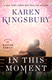 In This Moment: A Novel (The Baxter Family Book 2)