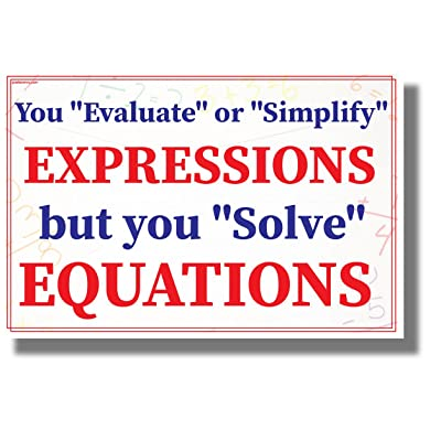 You Evaluate or Simplify Expressions - Solve Equations - NEW Classroom Math Science Poster: Office Products