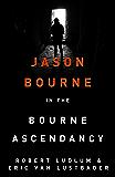 Robert Ludlum's The Bourne Ascendancy: The Bourne Saga: Book Eleven