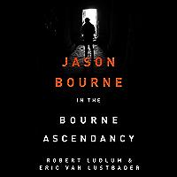 Robert Ludlum's The Bourne Ascendancy: The Bourne Saga: Book Eleven (Jason Bourne 12) (English Edition)